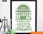 Kitchen Print, Coffee poster. Wall art for kitchen, cafe or coffee shop. The best morning coffee is always after prayer. Motivational decor.