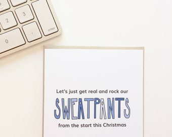 Christmas sweatpants. Funny Christmas Card. Funny Holiday Card.