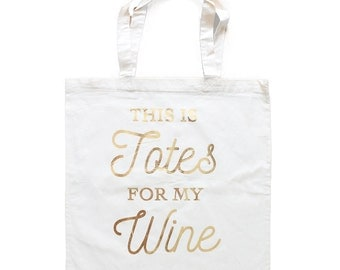 Totes For My Wine Bachelorette Totes, Napa Bachelorette Bags