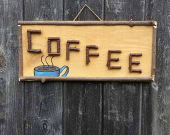 HANDMADE COFFEE SIGN - Rustic Country Kitchen Decor, Camp, Cabin, Cafe or B & B Sign, Reclaimed Wood and Alder Twig Lettering