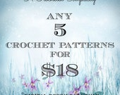 Crochet Pattern 5 Pack - Pick any 5 Individual Patterns - Permission to sell finished items
