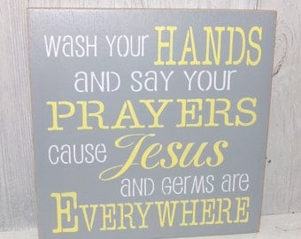 Wash Your Hands And Say Your Prayers Cause Jesus And Germs Are Everywhere, Bathroom Sign, Yellow Grey Bathroom, Yellow Gray Bathroom Decor
