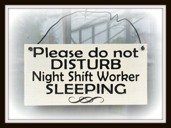 Do Not Disturb Sign Night Shift Worker Sign Nurse Sign