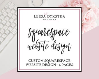 Squarespace Website Design with up to 6 Pages Included - Custom Website Design for Any Business or Event