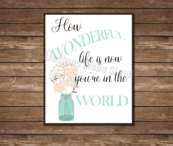 How Wonderful Life Is Nursery Art Instant Download