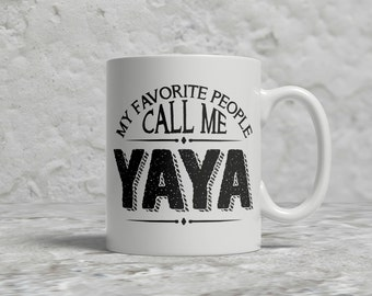 Yaya Mug, My Favorite People Call Me Yaya