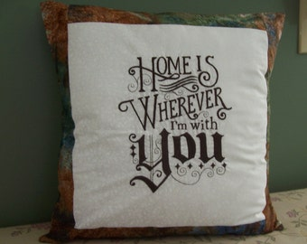 Home is Wherever I'm with You, Embroidered Pillow Cover