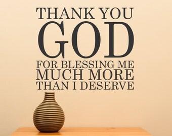 Thank You GOD For Blessing Me Much More Than I Deserve....Vinyl Wall Art Home Decor Sticker Faith Hope Religionr Religous