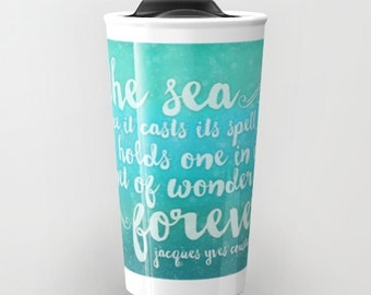 The Sea, Teal, Travel Mug, Tumbler, Jacques Cousteau Quote