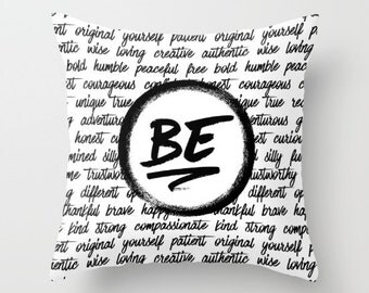Be Fun, Creative, Patient, Real- Black and White - Couch Pillows - Throw Pillows for Couch - Decorative Throw Pillows - Inspirational Quotes