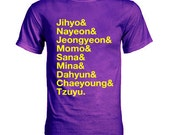 Twice Jihyo and Nayeon and Jeongyeon and Momo and Sana and Mina and Dahyun and Chaeyoung and Tzuyu Member Names K-pop T-Shirt
