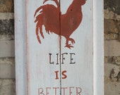 Life Is Better With Chickens Sign