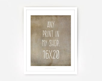Printing Service: 16x20 - Your Choice Any Art or Photography Print