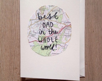 Hand made 'Best Dad in the whole world' Fathers Day card. Map and Hand Lettering (Blank Inside) Family, Love, Greetings Cards.