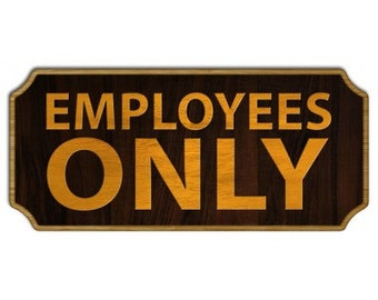 EMPLOYEES ONLY -  Wood Plaque Sign