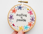 Hand Embroidery Hoop Art Inspirational Quote 'Anything is possible' Miniature 3 inch hoop