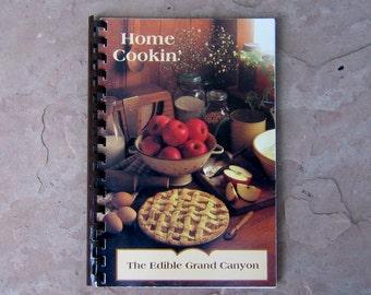 Home Cookin The Edible Grand Canyon Cookbook, Grand Canyon Arizona Cookbook, 1995 Vintage Cookbook