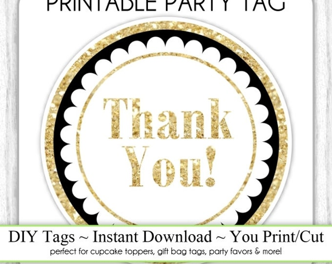 Instant Download - Black and Gold Glitter Thank You Printable Party Tag, Cupcake Topper, DIY, You Print, You Cut
