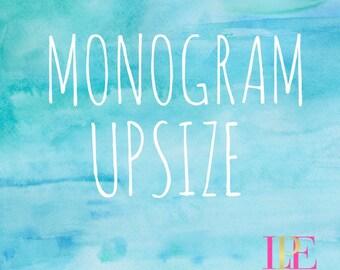 Monogram upsize
