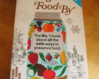Vintage Retro 1975 Putting Food By Guide to Home Canning or Preserving Your Gardens Bounty Cook Book Cookbook