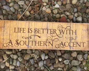 Life with a  Southern Accent Wood Sign