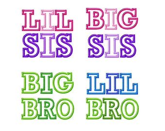 Lil Sis- Big Sis- Lil Bro- Big Bro- 4x4 Sibling Applique Embroidery Design Set  -INSTANT DOWNLOAD-