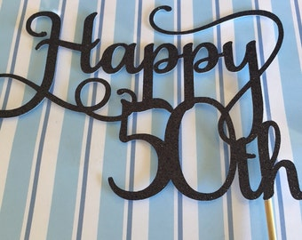Age Cake Toppers - Happy 21st - Happy 30th - Happy 40th - Happy 50th - Happy 60th - Happy 70th - Happy Birthday Cake Topper