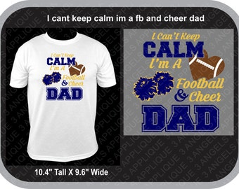 I Can't Keep Calm I'm a Football And Cheer Dad  SVG Cutter Design INSTANT DOWNLOAD