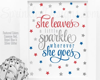 She Leaves A Little Sparkle Wherever She Goes Sign - Printable 4th of July Birthday Girl Decorations, Red White Blue Silver Glitter Stars