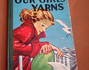Vintage Book - Vintage Children's Book - Our Girls Yarns - Vintage Girls' Book - Children's Story Book - Our Girls' Yarns - 1930s - Display