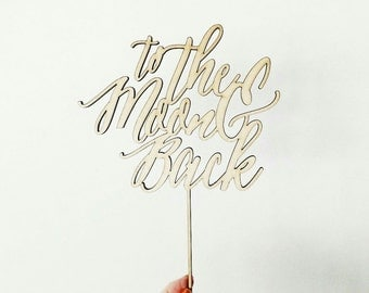 to the moon and back - wedding and party cake topper