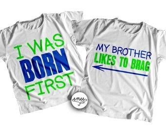 SHIPS ASAP, I Was Born First, My Brother Likes to Brag, Twin Boys Clothing, Twin Boy Outfit, Twin Boy Gifts, Twin Boy Shirts