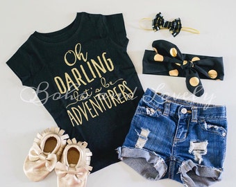 Oh darling, lets be adventurers tee