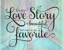 Svg Poem Love Story Ours Favorite Samantha Letters Font Pallet Sign Cricut Vinyl Shadow Box  Wall Art Wedding 2016 Life Decal.