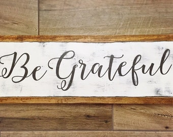 Be Grateful sign - farmhouse style, farmhouse decor, grateful, distressed, rustic home decor