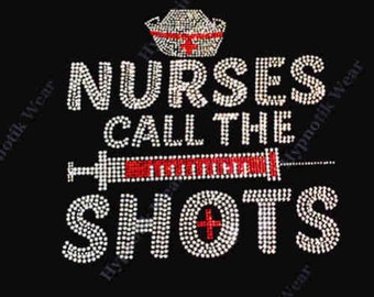 "Rhinestone Transfer "" Nurses Call The Shots "" Hotfix , Iron On, Bling"