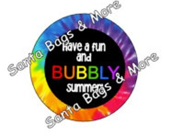 """Bubbles Tag/sticker for end of school, Have a fun and bubbly summer, Instant Download 2.5"""" circles"""