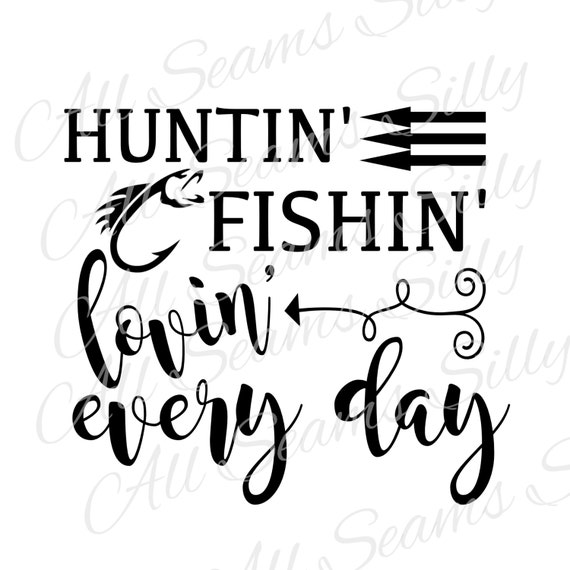 Unavailable listing on etsy for Hunting fishing loving everyday