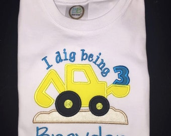 "I ""Dig"" Being Three or Customize With Your Own Birthday Number Shirt"
