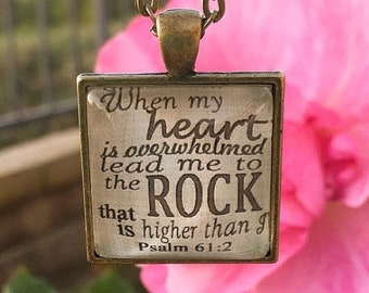 "Bible Verse Pendant Necklace ""When my heart is overwhelmed lead me to the Rock that is higher than I. Psalm 61:2"""