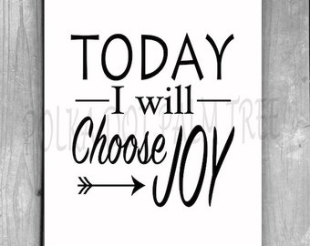 INSTANT DOWNLOAD Today I Will Choose Joy Word Art 8 X 10 Encouraging Gratitude Motivational Print Inspirational Printable PDF