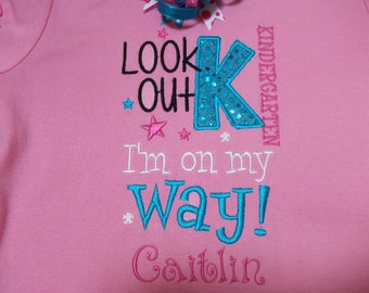 Back to School Look Out Kindergarten I'm on my way! KIDS shirt, personalized with name,Kindergarten, 1st grade,2,3..