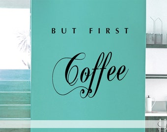 But first coffee - Wall art Vinyl wall Decal sticker - home decor  kitchen java café espresso cappuccino breakfast table sign lettering