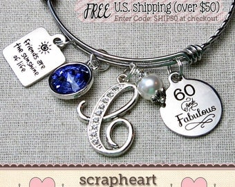 60th BIRTHDAY Gift for Her, Milestone Birthday Gifts for Friends, 60 and Fabulous Bracelet, Friends are the Sunshine of Life Bangle Bracelet