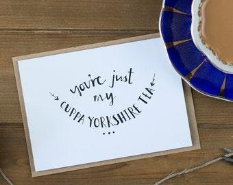Yorkshire Tea card - i love you card, valentines day card, tea card, fun valentines card, yorkshire, valentines card, cup of tea card