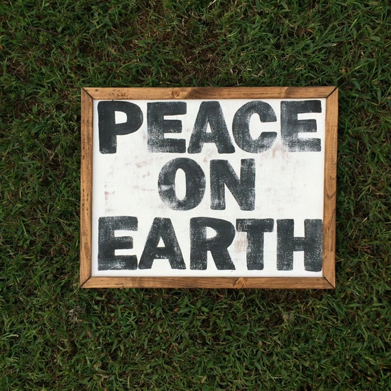 peace on earth Peace on earth close skip main he was speaking of the peace we can each have in our own lives when we live the commandments and come unto christ with broken.