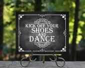 Kick off Your Shoes and Dance Sign, Decoration Ideas, Rustic Wedding Sign, Chalkboard Sign, DIY, Printable Chalkboard Art, Wedding Decor