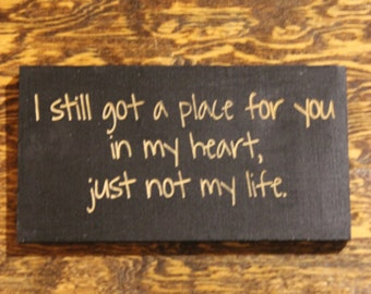 I still got a place for you in my heart