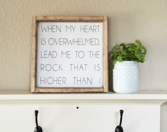 Psalm 61:2 (lead me to the rock that is higher than I)