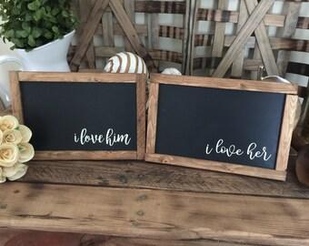 Love him Love Her Pair custom Wood Framed Signs